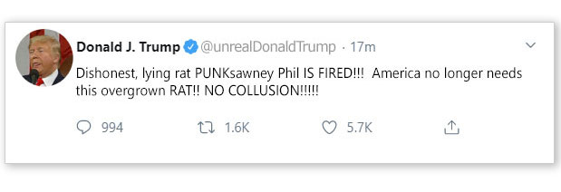 Trump fired Phil via Twitter today.