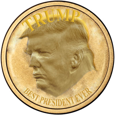 "Trump's ""Best President Ever"" coin went on sale this morning."